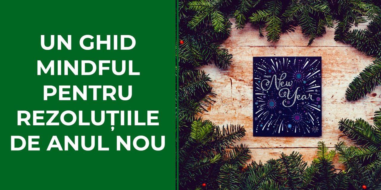 Un ghid mindful pentru rezoluțiile de Anul Nou